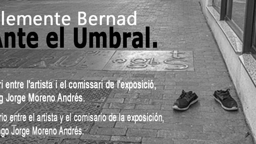 "VIDEOCONFERÈNCIA ""ANTE EL UMBRAL"", Clemente Bernad (Fotògraf) i Jorge Moreno (Antropòleg)"