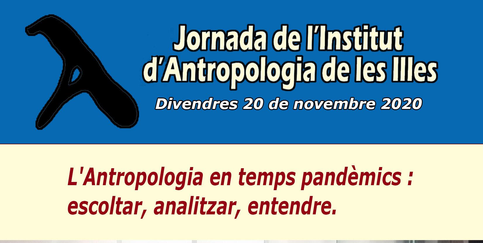 """JORNADA """"L'Antropologia en temps pandèmics: escoltar, analitzar, entendre"""" i Assemblea General de Socis"""