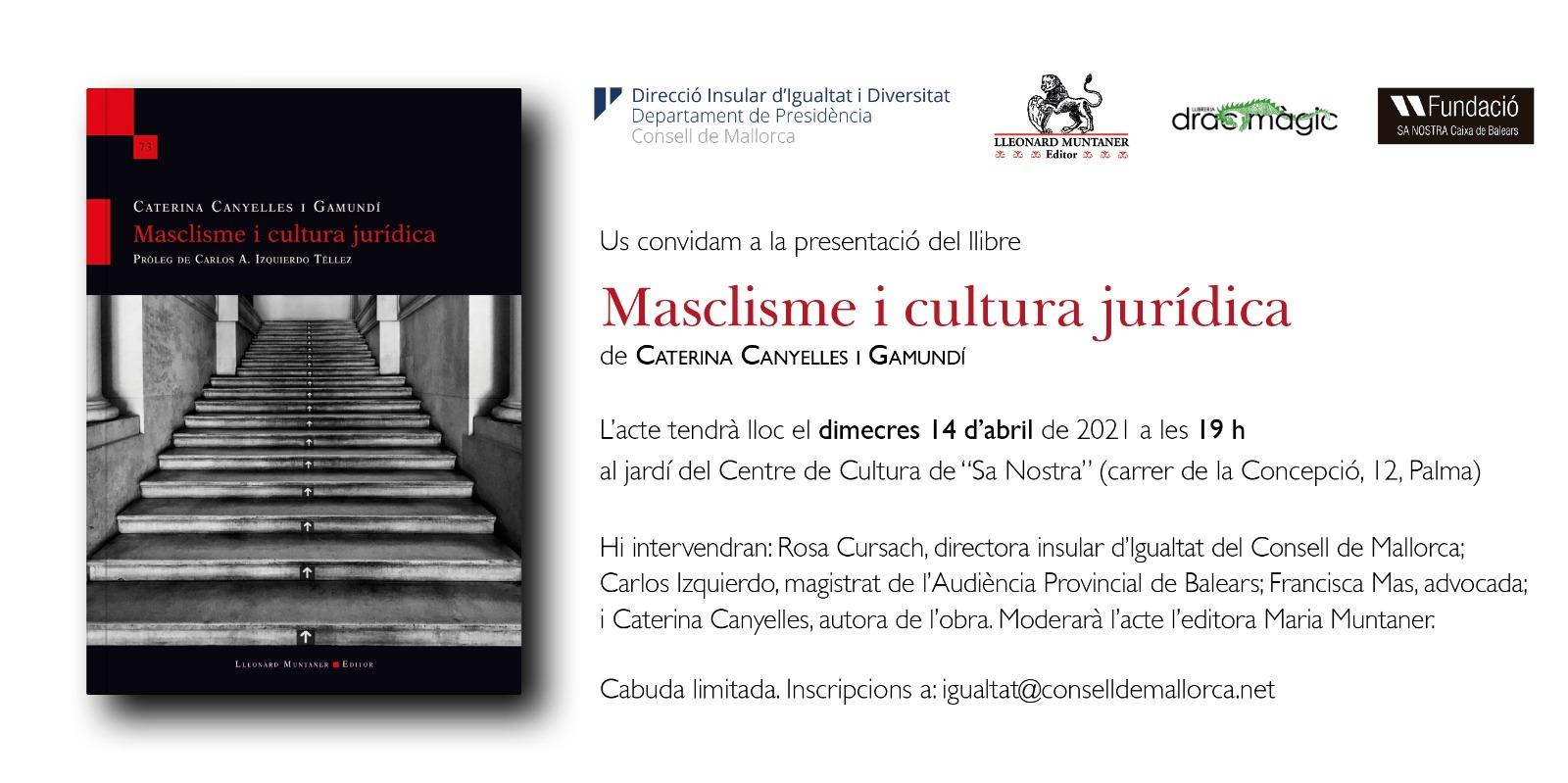 """Presentació del llibre """"Masclisme i cultura jurídica"""" de Caterina Canyelles i Gamundí"""